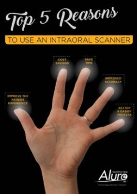 Top 5 Reasons To Use an Intraoral Scanner